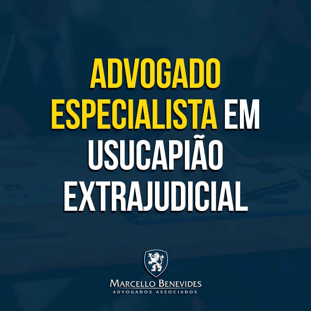 Advogado especialista em Usucapião Extrajudicial